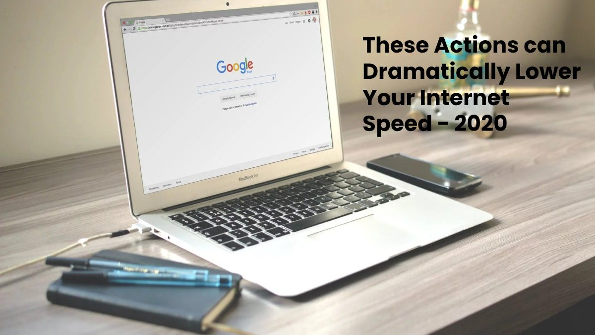 These Actions can Dramatically Lower Your Internet Speed