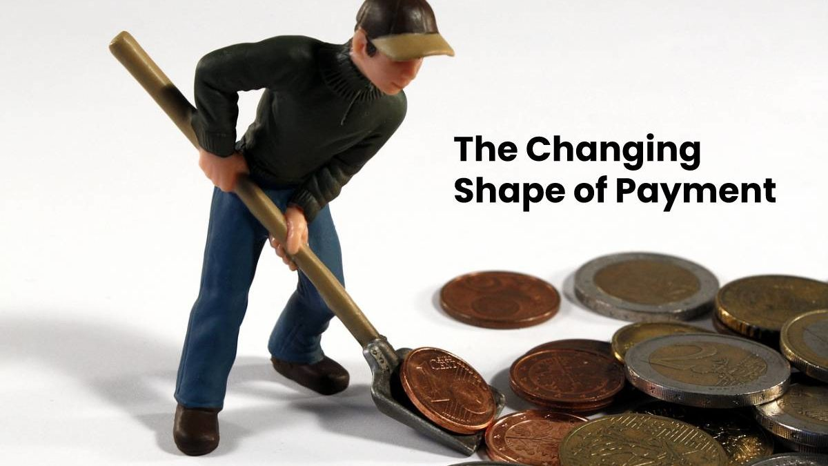 The Changing Shape of Payment