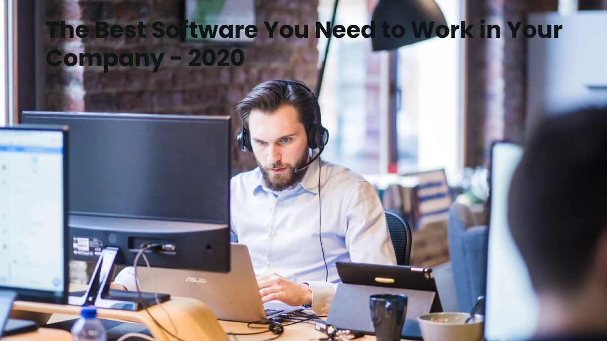 The Best Software You Need to Work in Your Company