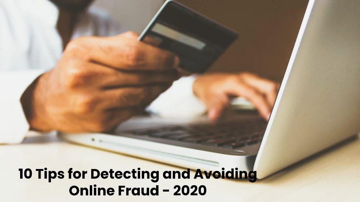 10 Tips for Detecting and Avoiding Online Fraud Today