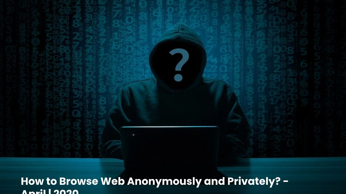 How to Browse Web Anonymously and Privately?