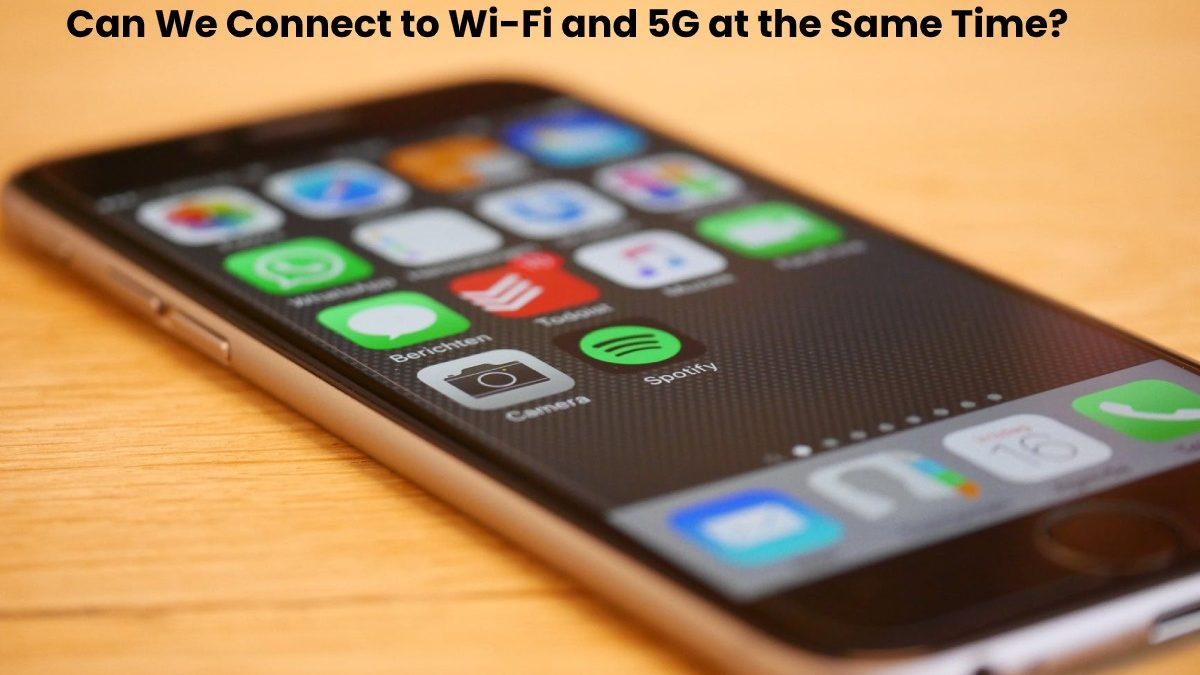 Can We Connect to Wi-Fi and 5G at the Same Time?