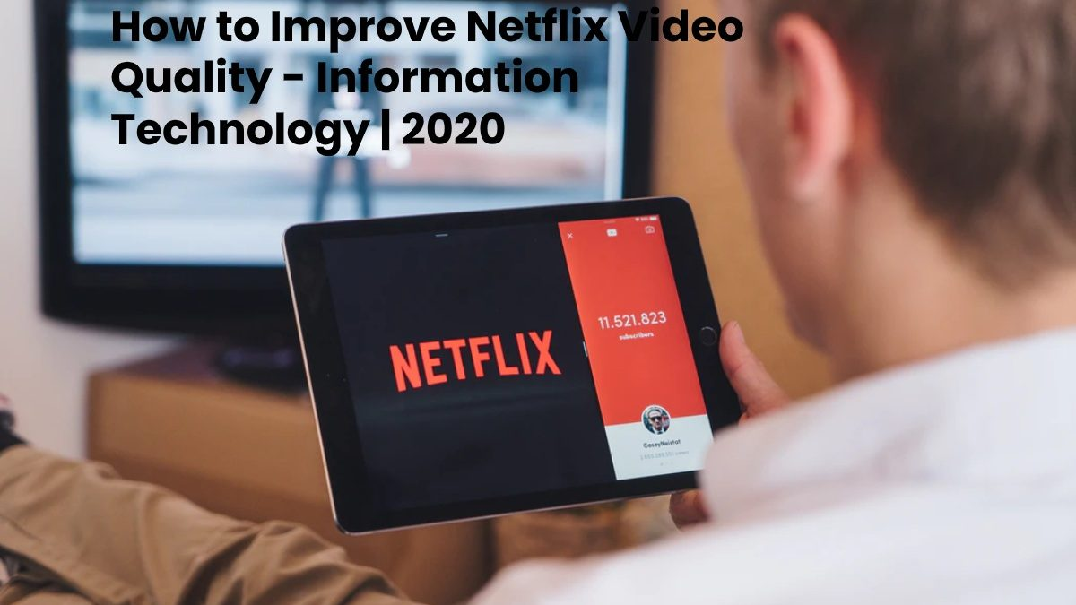 How to Improve Netflix Video Quality