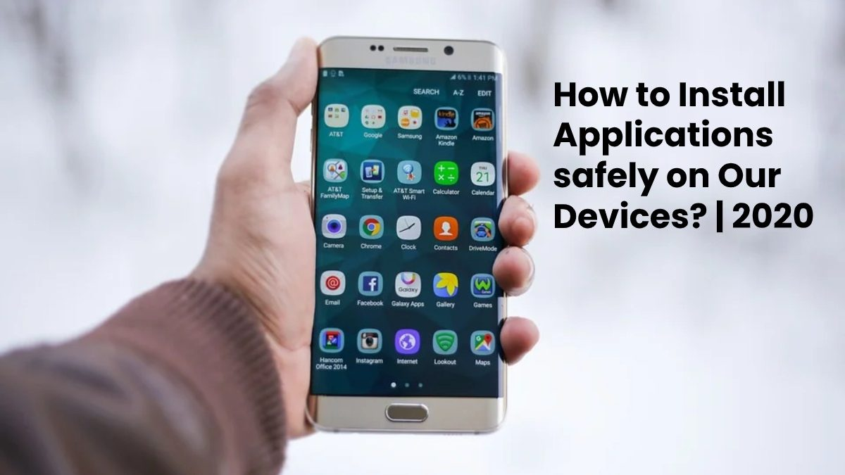 How to Install Applications safely on Our Devices?
