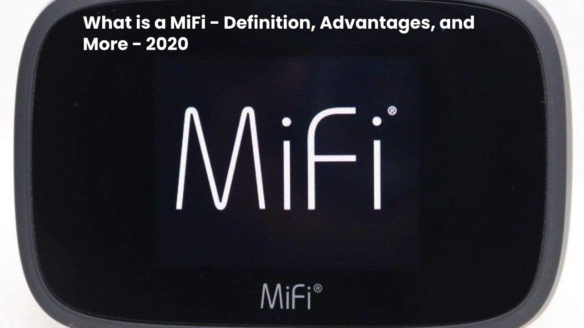 What is a MiFi – Definition, Advantages, and More