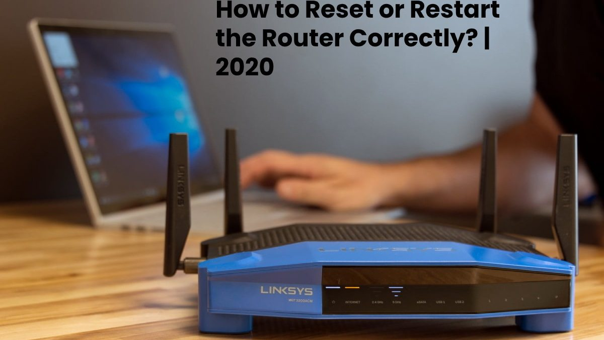 How to Reset or Restart the Router Correctly?