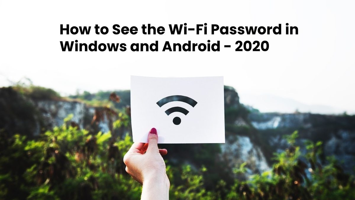 How to See the Wi-Fi Password in Windows and Android?