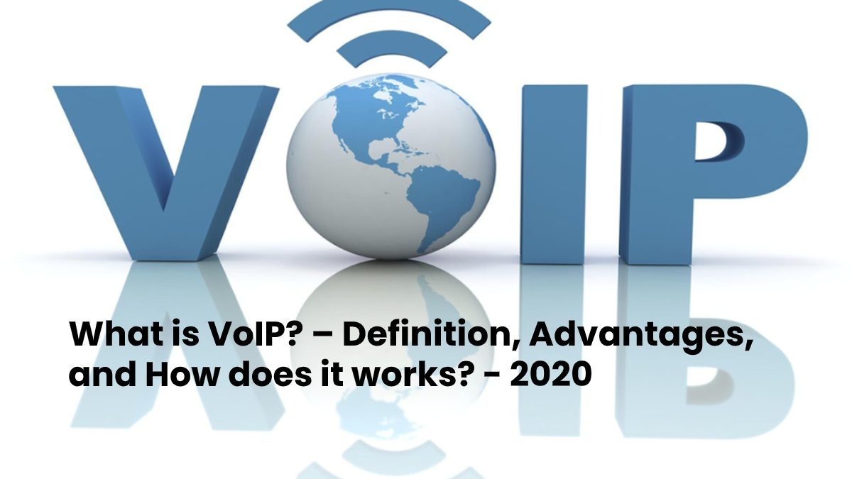 What is VoIP? – Definition, Advantages, and How does it works?