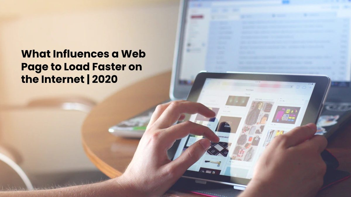 What Influences a Web Page to Load Faster on the Internet