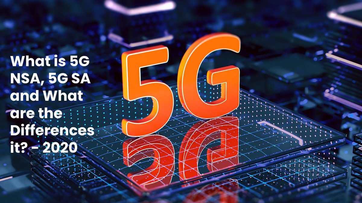 What is 5G NSA, 5G SA and What are the Differences it?