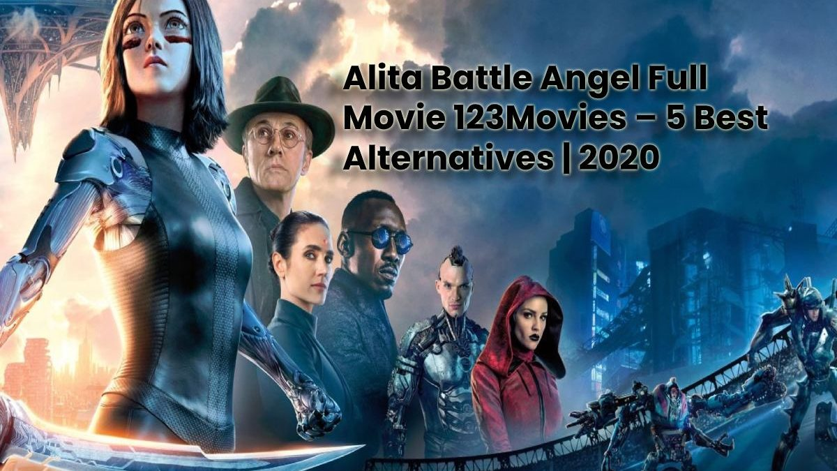 Alita Battle Angel Full Movie 123Movies – Watch Alita Battle Angel Online HD Free 123Movies