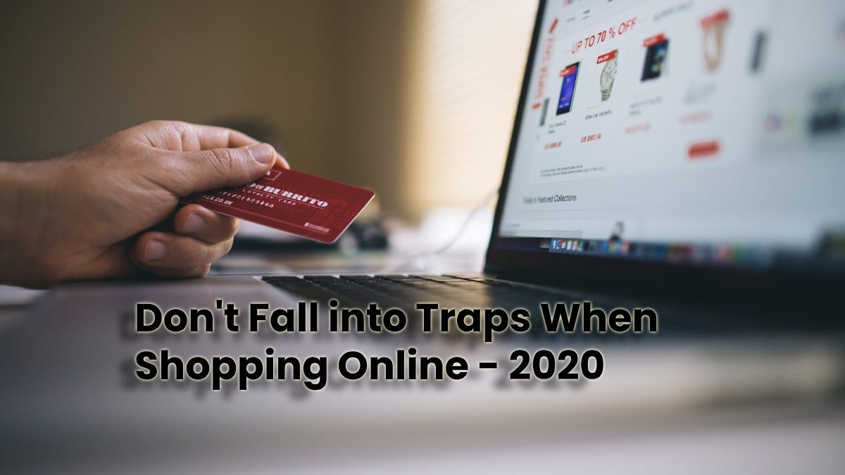Don't Fall into Traps When Shopping Online