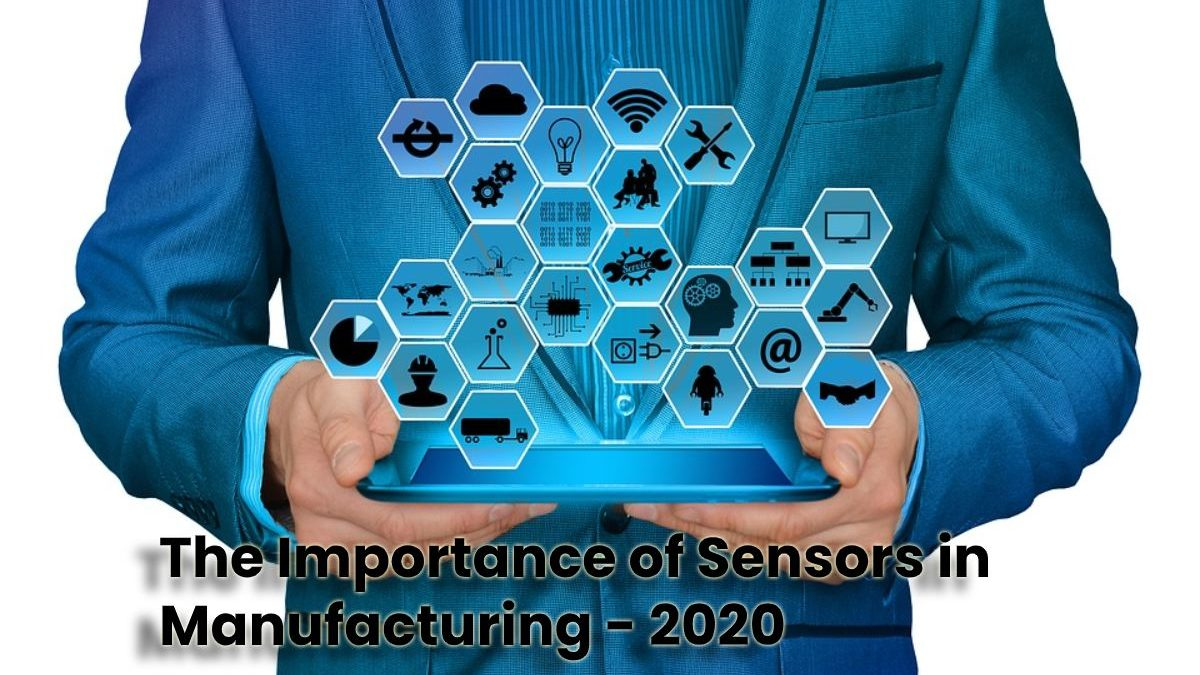 The Importance of Sensors in Manufacturing