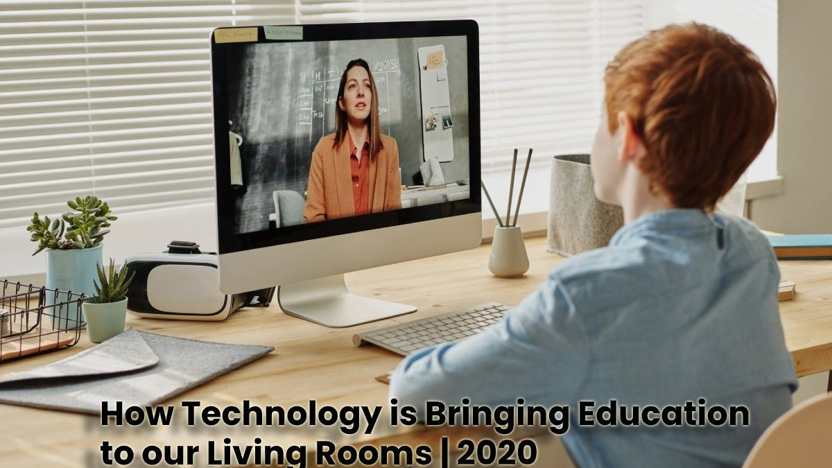 How Technology is Bringing Education to our Living Rooms