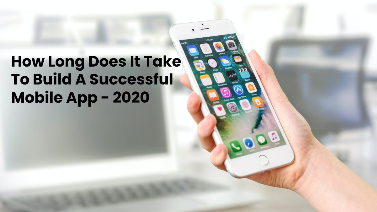How Long Does It Take To Build A Successful Mobile App