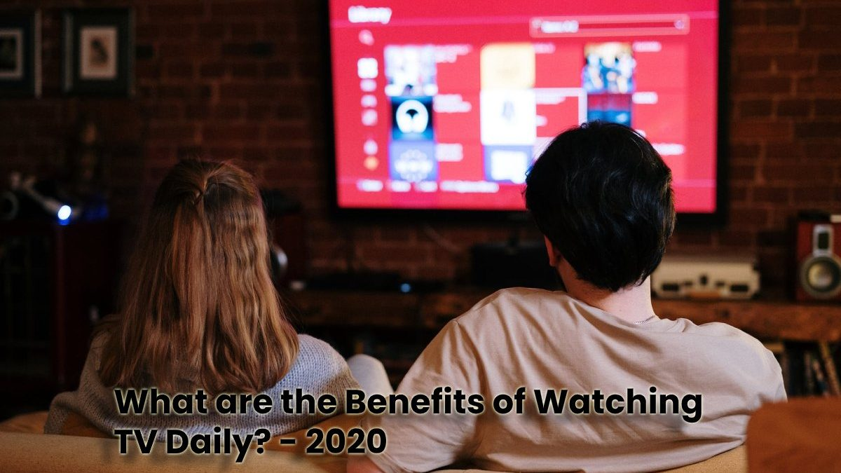 Benefits of Watching TV Daily