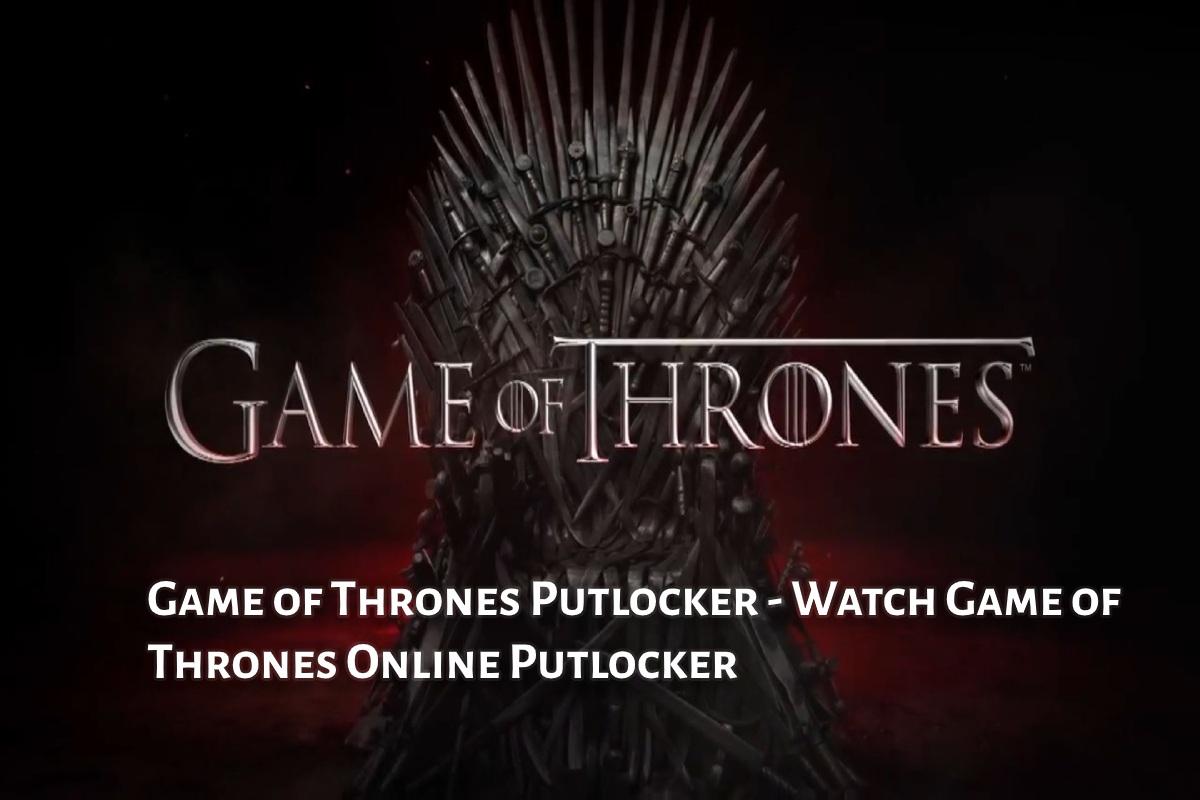 Game Of Thrones Putlocker