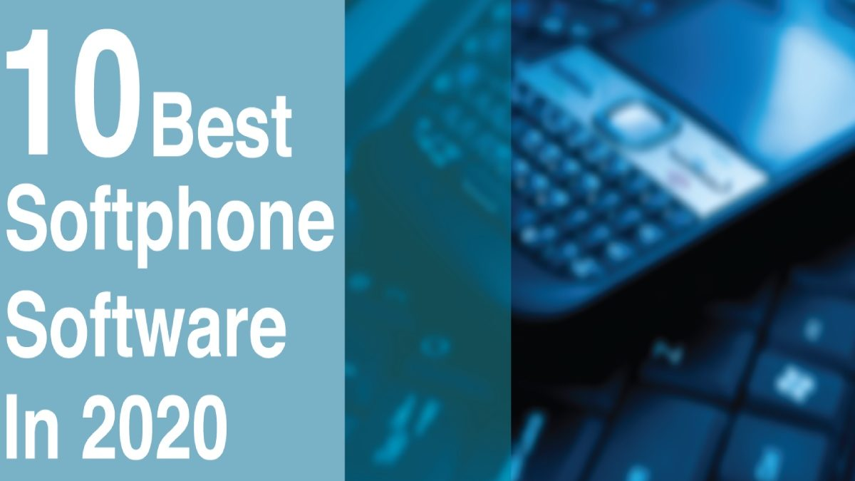 10 Best Softphone Software in 2020