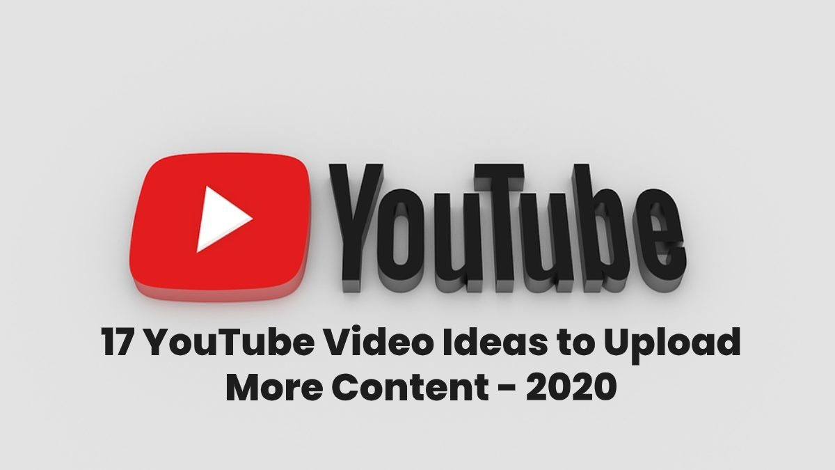 17 YouTube Video Ideas to Upload More Content