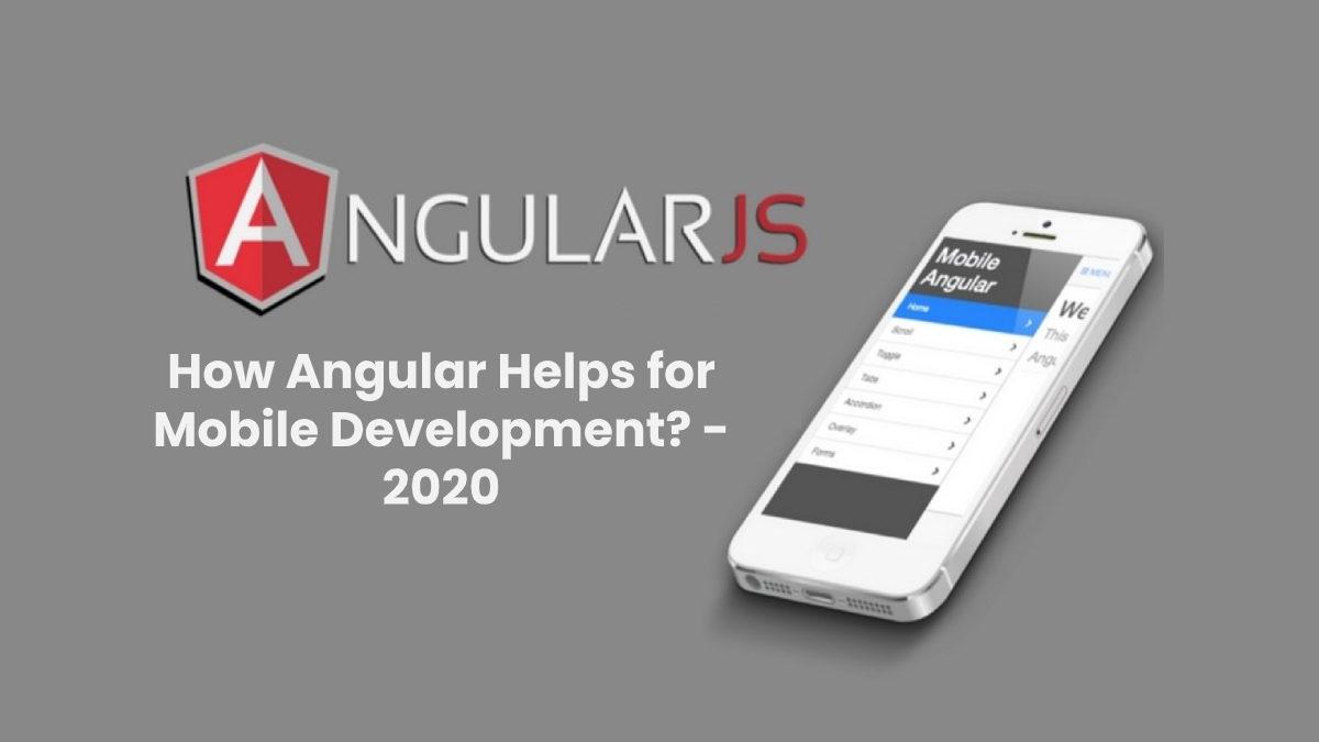 How Angular Helps for Mobile Development?