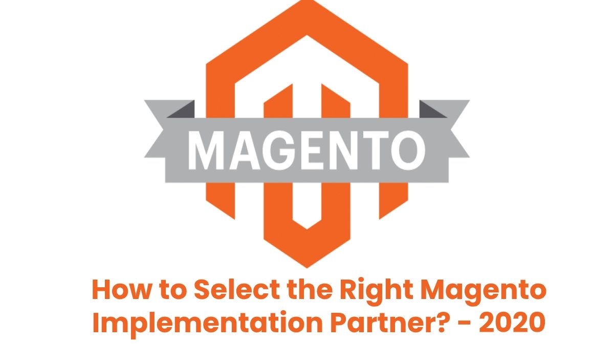 How to Select the Right Magento Implementation Partner?
