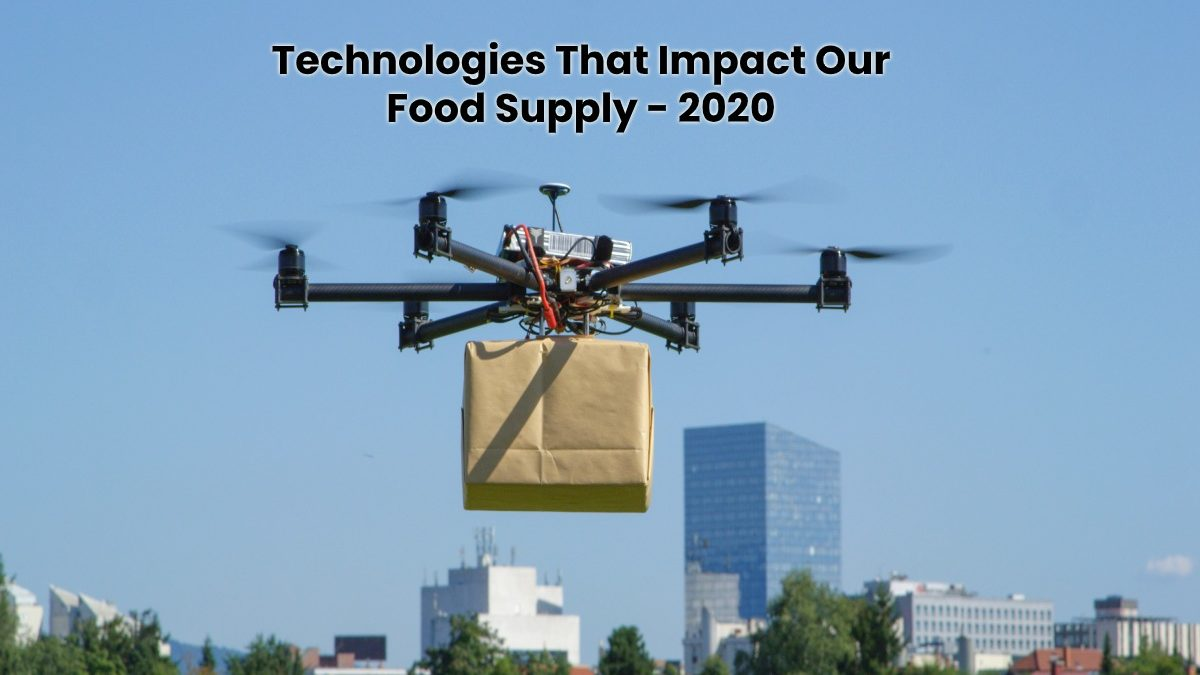 Technologies That Impact Our Food Supply