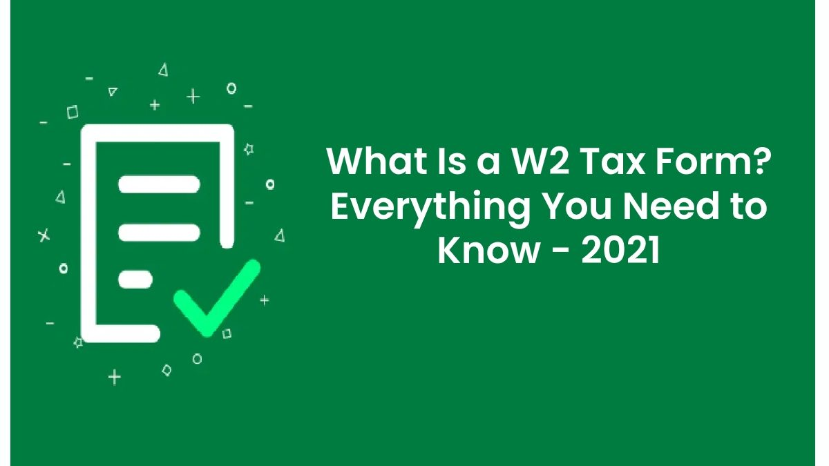 What Is a W2 Tax Form? Everything You Need to Know