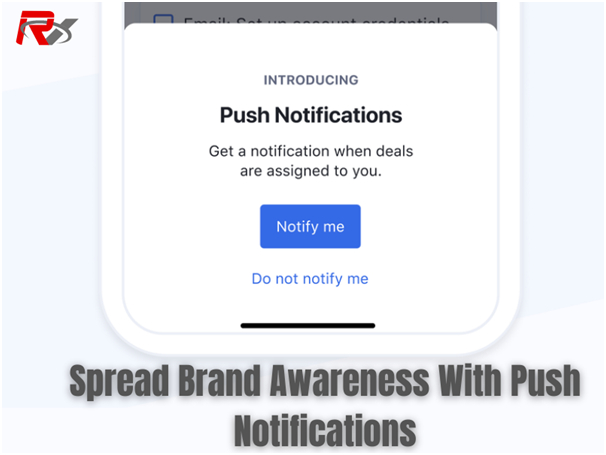 Spread Brand Awareness With Push Notifications - How Mobile App Development is Flourishing Digital Marketing