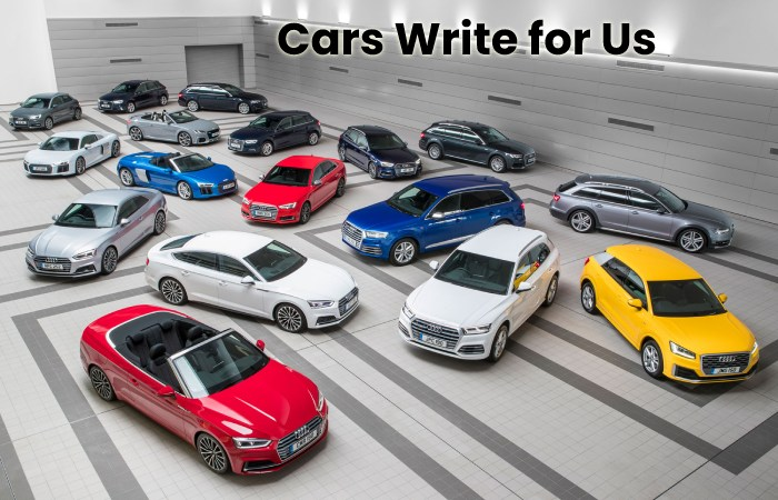 Cars Write For Us - Types of Cars