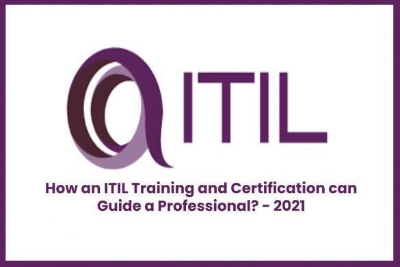 How an ITIL Training and Certification can Guide a Professional