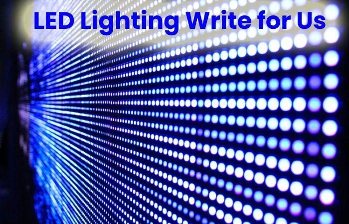LED Lighting Wrtie for us