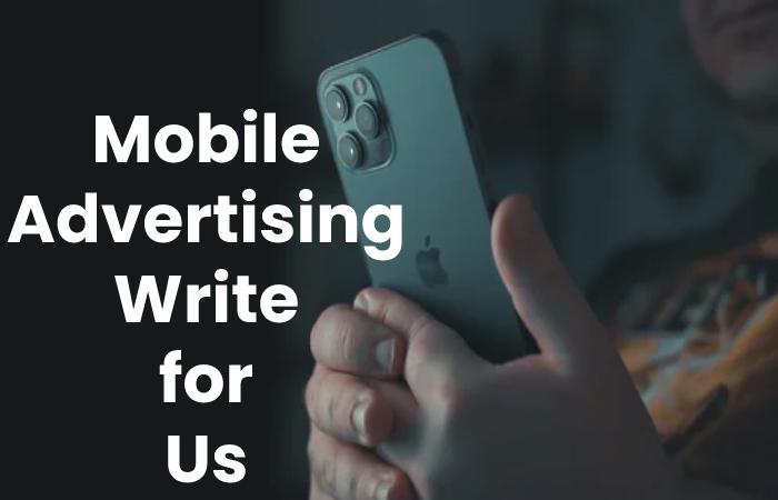 Mobile anvertising Write for Us