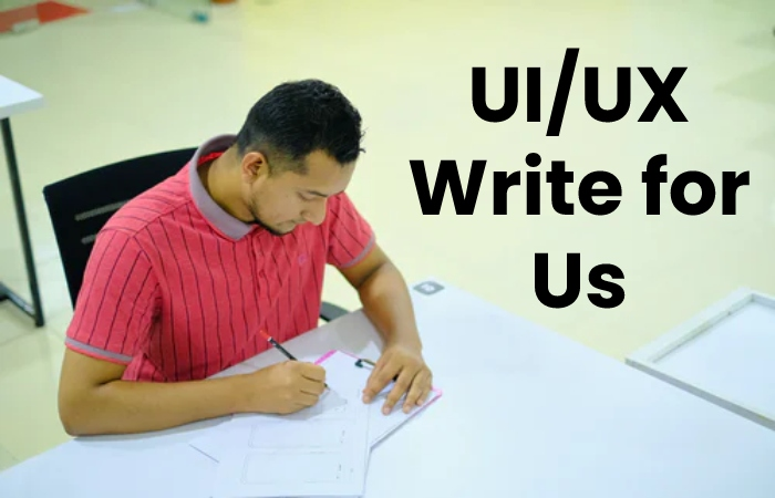 UI_UX Write for Us