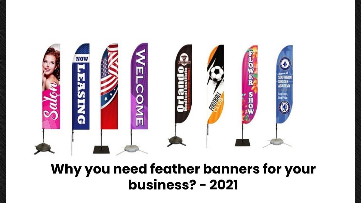 Why you need feather banners for your business