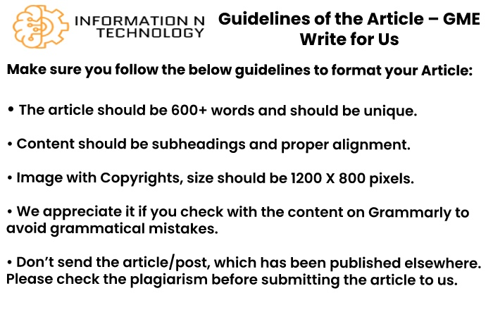 GME Write for us guidelines for the article informationntechnology