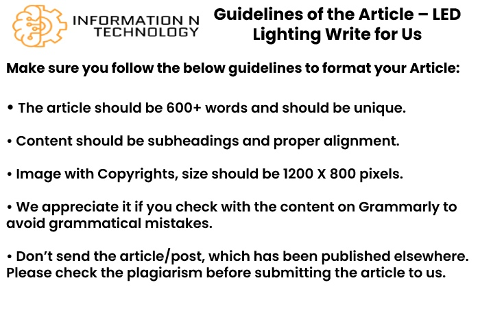 guidelines for the article informationntechnology-LED Lighting Write for Us