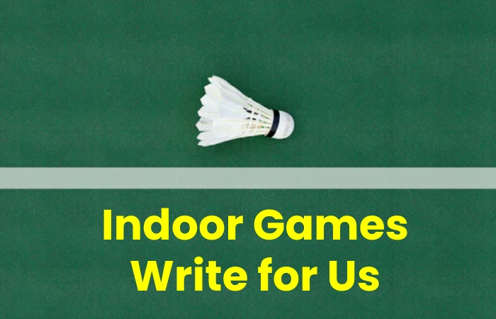 indoor games Write for Us