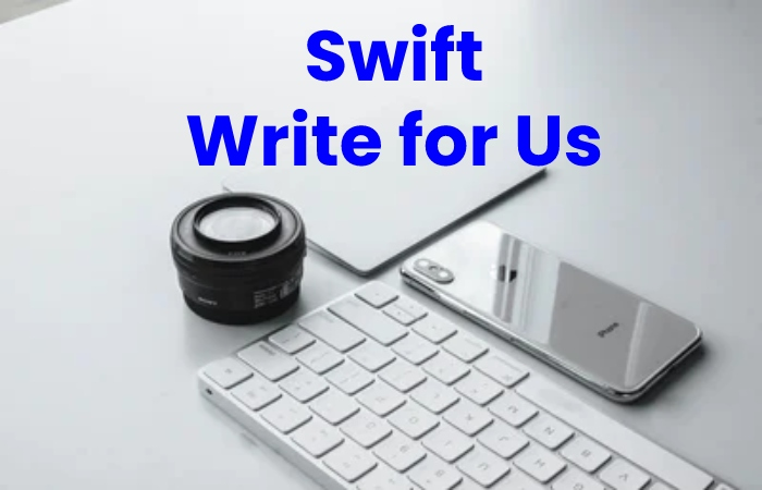 swift write for us