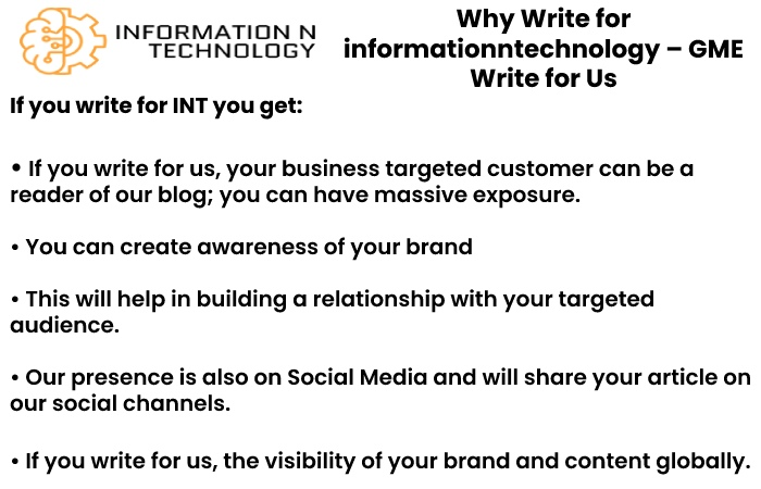 why write for us informationntechnology GME wrtite for us)