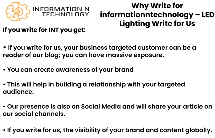 why write for us informationntechnology-LED Lighting Write for Us