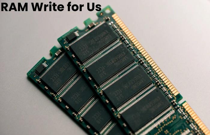 RAM Write for Us