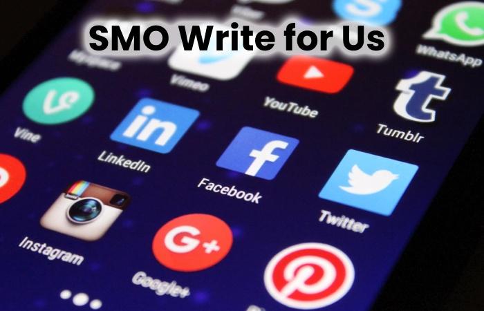 SMO Write for Us