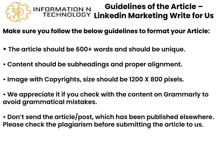 guidelines for the article informationntechnology - why write for us informationntechnology - Linkedin Marketing Write for Us