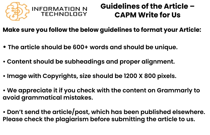 guidelines for the article informationntechnology - why write for us informationntechnology - CAPM Write for Us