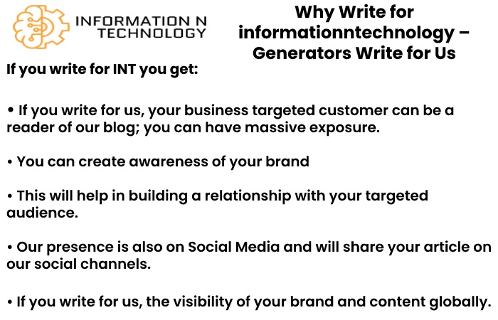 why write for us informationntechnology - Generators Write for Us
