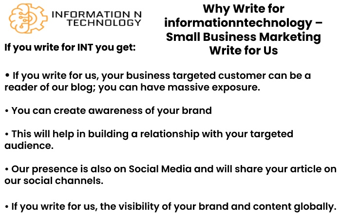 why write for us informationntechnology - Small Business Marketing Write For Us