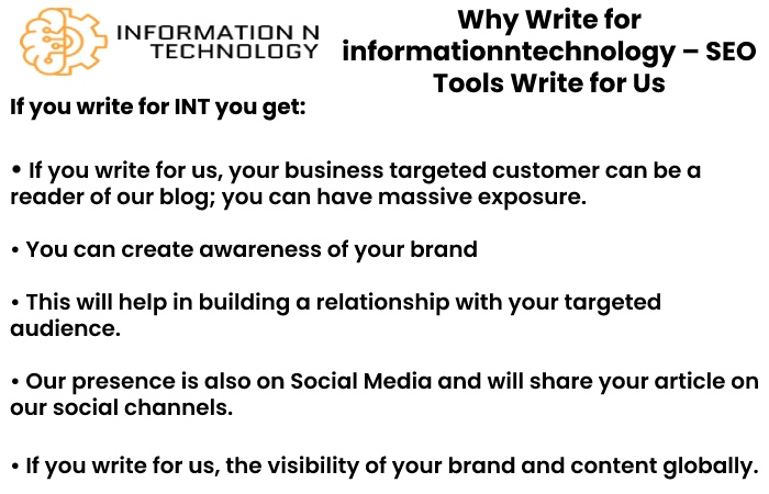 why write for us informationntechnology - SEO Tools Write for Us