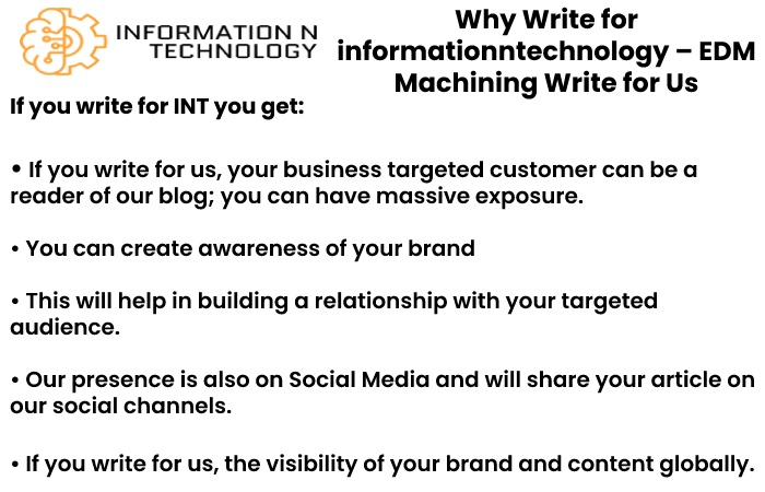 why write for us informationntechnology - EDM Machinig Write for Us