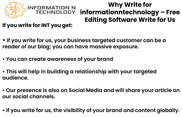 why write for us informationntechnology - Free Editing Software Write for Us
