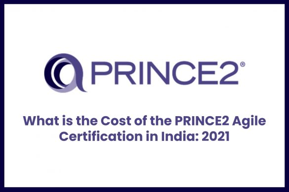 What is the Cost of the PRINCE2 Agile Certification in India: 2021